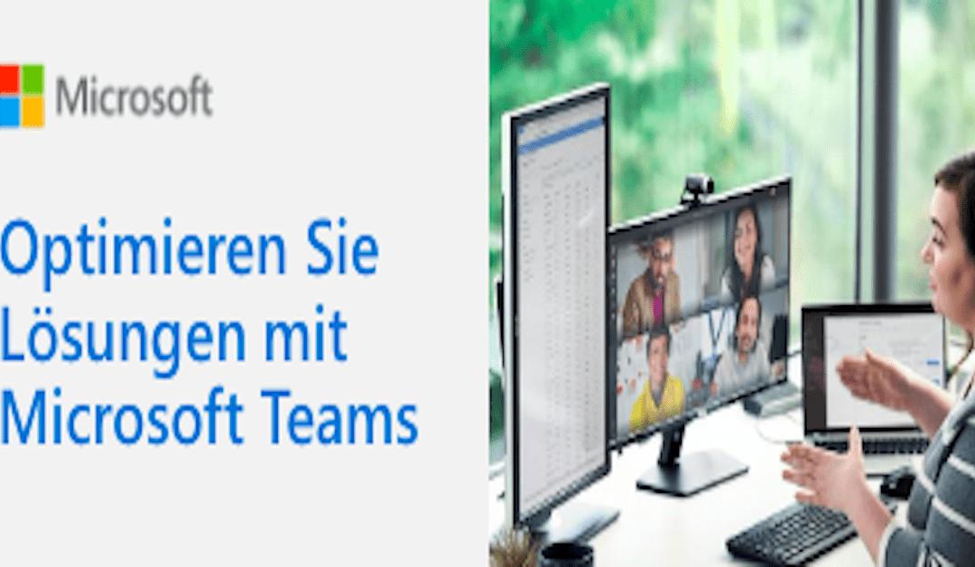 Optimieren Sie Lösungen mit Microsoft Teams